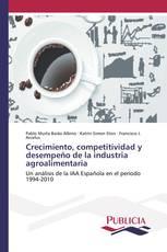 Crecimiento, competitividad y desempeño de la industria agroalimentaria