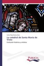 La catedral de Santa María de Viseu