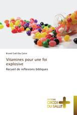 Vitamines pour une foi explosive