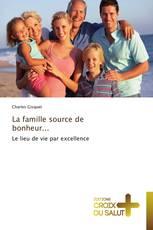 La famille source de bonheur...