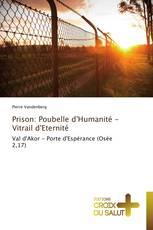 Prison: Poubelle d'Humanité - Vitrail d'Eternité