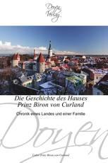 Die Geschichte des Hauses Prinz Biron von Curland