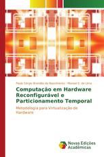Computação em Hardware Reconfigurável e Particionamento Temporal