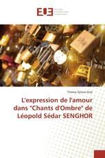 """L'expression de l'amour dans """"Chants d'Ombre"""" de Léopold Sédar SENGHOR"""