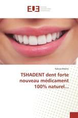 TSHADENT dent forte nouveau médicament 100% naturel...
