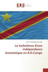 La turbulence d'une indépendance économique en R.D.Congo