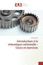 Introduction à la mécanique rationnelle - Cours et exercices