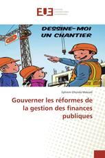 Gouverner les réformes de la gestion des finances publiques