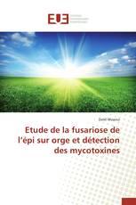 Etude de la fusariose de l'épi sur orge et détection des mycotoxines
