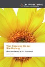 Vom Coaching bis zur Sinnfindung