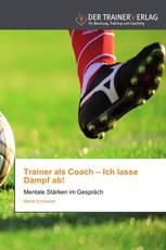 Trainer als Coach – Ich lasse Dampf ab!