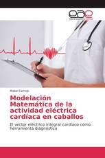 Modelación Matemática de la actividad eléctrica cardíaca en caballos