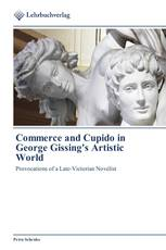 Commerce and Cupido in George Gissing's Artistic World