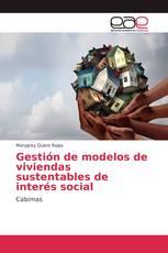 Gestión de modelos de viviendas sustentables de interés social