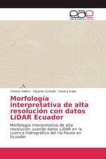 Morfología interpretativa de alta resolución con datos LiDAR Ecuador