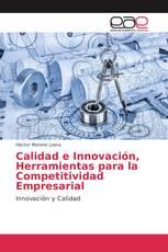 Calidad e Innovación, Herramientas para la Competitividad Empresarial