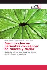 Desnutrición en pacientes con cáncer de cabeza y cuello