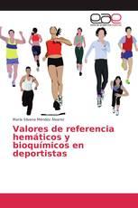Valores de referencia hemáticos y bioquímicos en deportistas