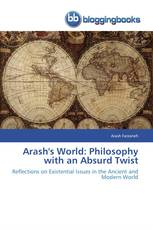Arash's World: Philosophy with an Absurd Twist