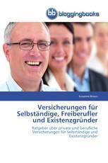 Versicherungen für Selbständige, Freiberufler und Existenzgründer