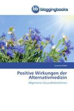 Positive Wirkungen der Alternativmedizin