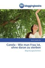 Canela - Wie man Frau ist, ohne daran zu sterben