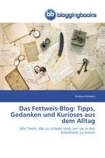 Das Fettweis-Blog: Tipps, Gedanken und Kurioses aus dem Alltag