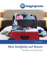 Miss Golightly auf Reisen