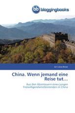 China. Wenn jemand eine Reise tut…