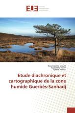 Etude diachronique et cartographique de la zone humide Guerbès-Sanhadj