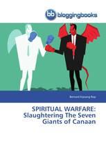 SPIRITUAL WARFARE: Slaughtering The Seven Giants of Canaan