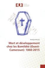 Mort et développement chez les Bamiléké (Ouest-Cameroun): 1860-2015