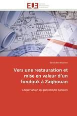 Vers une restauration et mise en valeur d'un fondouk à Zaghouan
