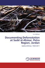 Documenting Deforestation at Sadd al-Ahmar, Petra Region, Jordan