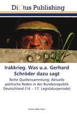 Irakkrieg. Was u.a. Gerhard Schröder dazu sagt