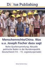 Menschenrechte/China. Was u.a. Joseph Fischer dazu sagt