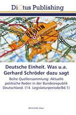 Deutsche Einheit. Was u.a. Gerhard Schröder dazu sagt