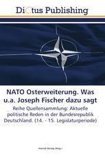 NATO Osterweiterung. Was u.a. Joseph Fischer dazu sagt