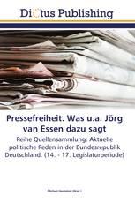 Pressefreiheit. Was u.a. Jörg van Essen dazu sagt