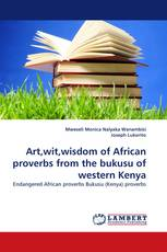 Art,wit,wisdom of African proverbs from the bukusu of western Kenya