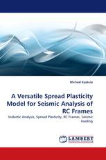 A Versatile Spread Plasticity Model for Seismic Analysis of RC Frames