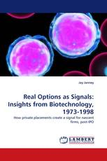 Real Options as Signals: Insights from Biotechnology, 1973-1998