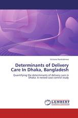 Determinants of Delivery Care In Dhaka, Bangladesh
