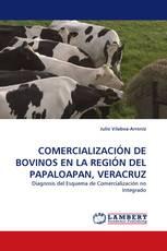 COMERCIALIZACIÓN DE BOVINOS EN LA REGIÓN DEL PAPALOAPAN, VERACRUZ