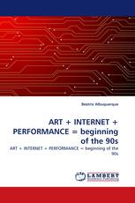 ART + INTERNET + PERFORMANCE = beginning of the 90s