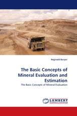 The Basic Concepts of Mineral Evaluation and Estimation