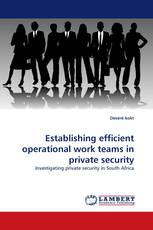 Establishing efficient operational work teams in private security