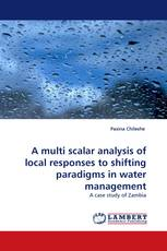 A multi scalar analysis of local responses to shifting paradigms in water management
