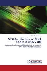 VLSI Architecture of Block Coder in JPEG 2000