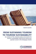 FROM SUSTAINING TOURISM TO TOURISM SUSTAINABILITY